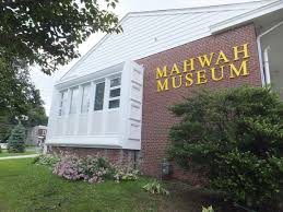 The Mahwah Museum 201 Franklin Turnpike Mahwah, NJ 07430