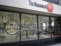 The Museum at FIT on the Fashion Institute of Technology Campus Seventh Avenue at 27th Street New York, NY10001-5992