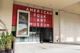 American Folk Art Museum 2 Lincoln Square (Columbus Avenue between 65th and 66th Streets) New York, NY 10023