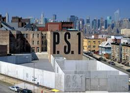 MoMA PS 1   22-25 Jackson Avenue  Long Island City New York, NY 11101