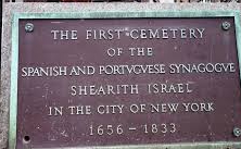 First Shearith Israel Graveyard/Chatham Square Cemetery                                            55-57 St. James Place                                  New York,10038